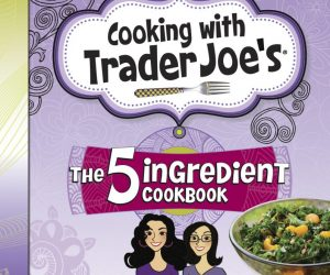 Trader Joe's Five Ingredient Cookbook