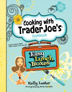 Cooking with Trader Joe's Cookbook: Easy Lunchboxes by Kelly Lester