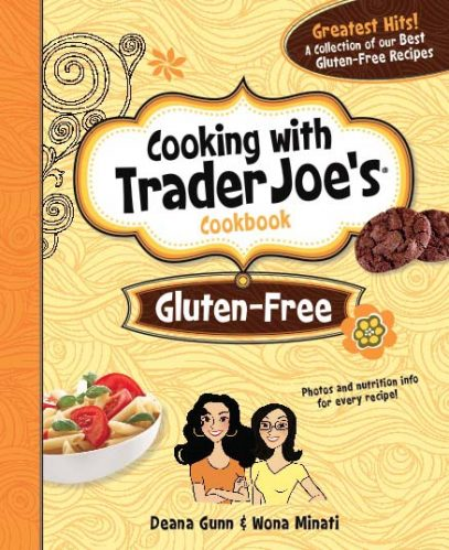 Cooking with Trader Joe's: Gluten-Free by Deana Gunn and Wona Miniati