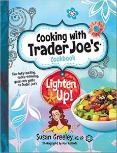 Cooking With Trader Joe's Cookbook: Lighten Up! By Susan Greeley