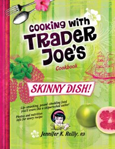 Cooking with Trader Joe's Cookbook: Skinny Dish! By Jennifer K. Reilly