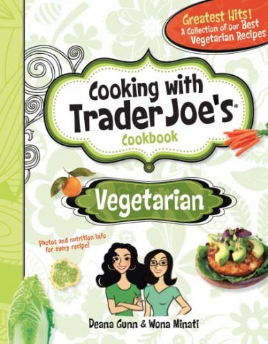Cooking with Trader Joe's: Vegetarian by Deana Gunn and Wona Miniati