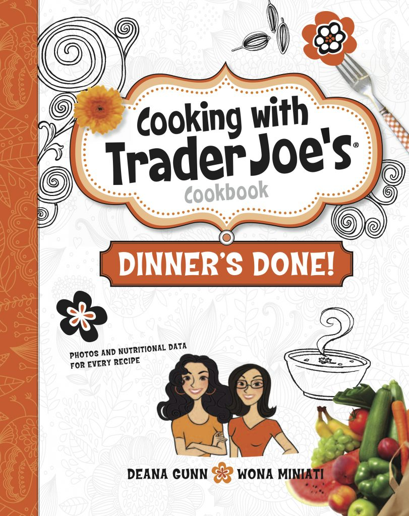Cooking with Trader Joe's Cookbook: Dinner's Done! By Deana Gunn and Wona Miniati